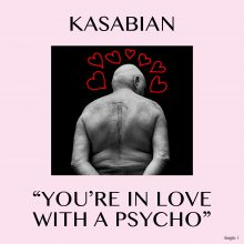 Kasabian – You're In Love With A Psycho [LP]