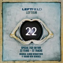 """Leftfield – """"Leftism 22"""""""