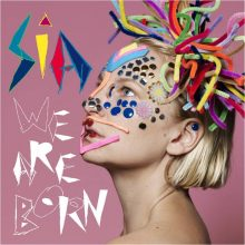"Sia – ""We Are Born"" (LP)"