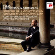 """Felix Mendelssohn Bartholdy: Sinfonie Nr. 3 """"Schottische"""" & Sinfonie Nr. 5 """"Reformation"""""""