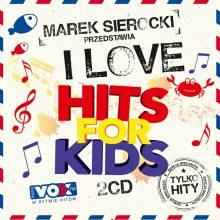 Various – Marek Sierocki Przedstawia: I Love Hits for Kids