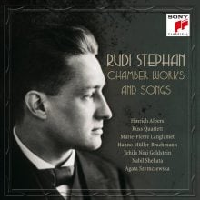 Rudi Stephan: Chamber Works and Songs