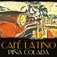 Various – Cafe Latino: Pina Colada