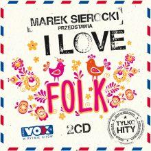 Various – Marek Sierocki Przedstawia: I Love Folk