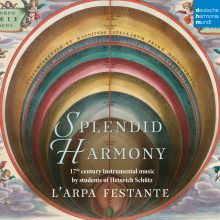 Splendid Harmony – 17th Century Instrumental Music by Students of Heinrich Schütz