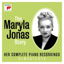 The Maryla Jonas Story – Her Complete Piano Recordings