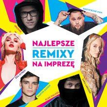 Premiera składanki Najlepsze Remixy Na Imprezę + impreza premierowa!