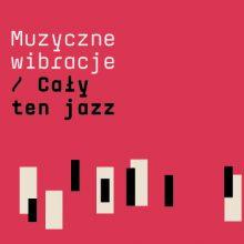 Various – Muzyczne wibracje: Cały ten jazz