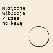 Various – Muzyczne wibracje: Czas na kawę