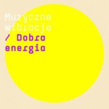 Various – Muzyczne wibracje: Dobra energia