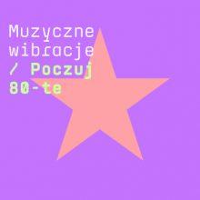 Various – Muzyczne wibracje: Poczuj 80-te