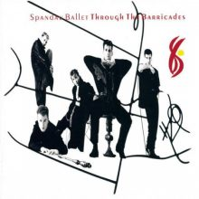 "Spandau Ballet – ""Through the Barricades (Remastered)"""