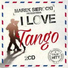 Various – Marek Sierocki Przedstawia: I love Tango