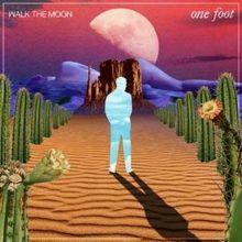 """PREMIERA Walk The Moon – """"One Foot"""" Autorzy """"Shut Up And Dance"""" wracają z szalenie przebojowym numerem!"""