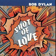 "Bob Dylan – ""Shot Of Love"" (LP)"