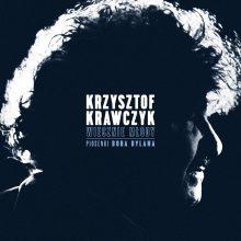 """""""Wolny będę znów"""" drugim singlem z płyty Krzysztofa Krawczyka """"Wiecznie młody. Piosenki Boba Dylana""""!"""