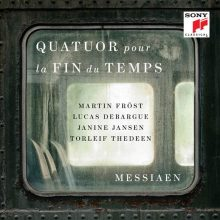 Martin Fröst – Messiaen: Quatuor pour la fin du temps (Quartet for the End of Time)