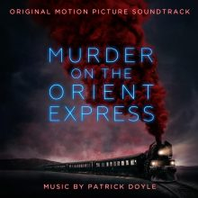 Patrick Doyle – Murder on the Orient Express (Original Motion Picture Soundtrack)
