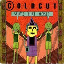 """Coldcut  – """"What's that Noise?"""" (LP)"""