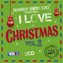 Various – Marek Sierocki Przedstawia: I Love Christmas, vol. 2
