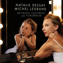Natalie Dessay – Between Yesterday and Tomorrow (The Extraordinary Story of an Ordinary Woman)