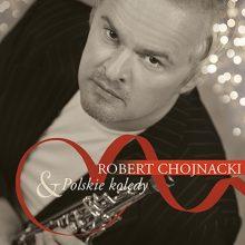 Robert Chojnacki – Polskie kolędy