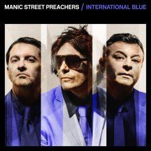 MANIC STREET PRECHERS powracają z pierwszą nową muzyką od 4 lat – posłuchaj 'International Blue' już teraz!