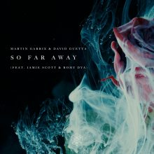 PREMIERA! Martin Garrix & David Guetta – So Far Away (feat. Jamie Scott & Romy Dya)!