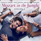 Mozart in the Jungle, Season 4 (An Amazon Original Series Soundtrack)