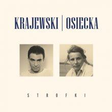Krajewski Osiecka STROFKI – dziś premiera płyty pełnej prawdziwych piosenek!