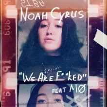 """NOAH CYRUS łączy siły z MØ w piosence """"We Are…"""" – posłuchaj koniecznie!"""