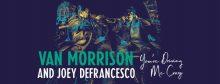 Van Morrison i Joey DeFrancesco łączą siły!