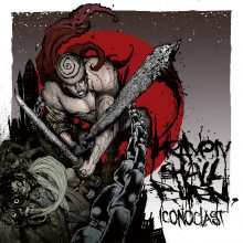 """Heaven Shall Burn – """"Iconoclast (Part One: The Final Resistance) (Re-issue 2018)"""""""