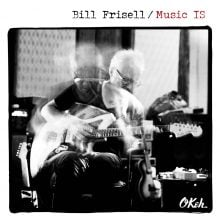 Frisell, Bill – Music IS