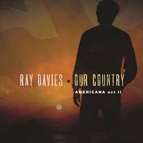 "Ray Davies – ""Our Country: Americana Act 2"""