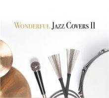 Wonderful Jazz Covers 2 – Wielkie standardy w jazzowym wykonaniu / Premiera 8 czerwca