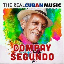 Compay Segundo – The Real Cuban Music (Remasterizado)