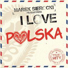 Various – Marek Sierocki przedstawia: I Love Polska