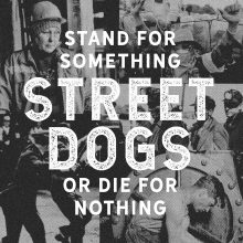Street Dogs – Stand for Something or Die for Nothing