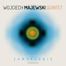 Wojciech Majewski Quintet – Zamyślenie (remastered) – JUTRO PREMIERA