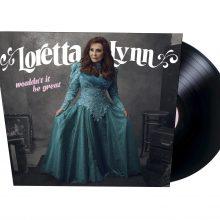 """Loretta Lynn – """"Wouldn't It Be Great"""" (LP)"""