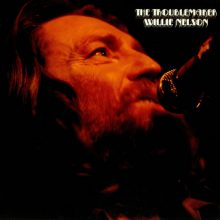 "Willie Nelson – ""The Troublemaker"" (LP)"