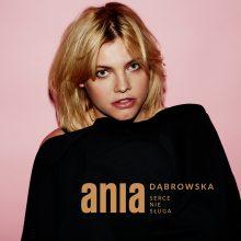 """Ania Dąbrowska prezentuje nowy singiel do filmu """"Serce nie sługa""""!"""