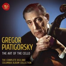 Gregor Piatigorsky – The Art of the Cello –  The Complete RCA and Columbia Album Collection