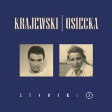 Krajewski Osiecka STROFKI 2 – płyta pełna prawdziwych piosenek – DZIŚ PREMIERA!