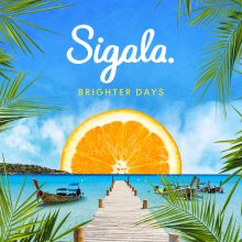 "Sigala – Brighter Days / Album z hitami ""Came Here For Love"" i ""Lullaby"" już w sklepach!"