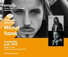 Przedpremierowe spotkanie z Michałem Szpakiem! Przyjdź i zdobądź autograf!