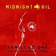 "Midnight Oil  – ""Armistice Day: Live At The Domain, Sydney"""