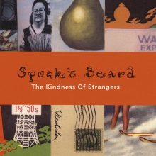 "Spock's Beard  – ""The Kindness Of Strangers (Re-issue & Bonus)"""