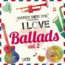 Various – Marek Sierocki Przedstawia: I Love Ballads vol. 2
